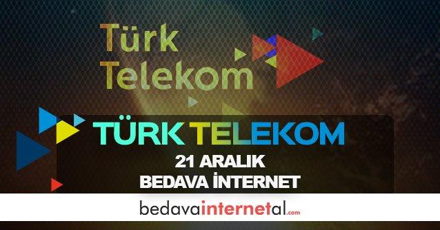 Türk Telekom 21 Aralık Bedava internet