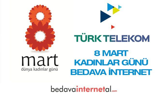 Türk Telekom 8 Mart Bedava internet