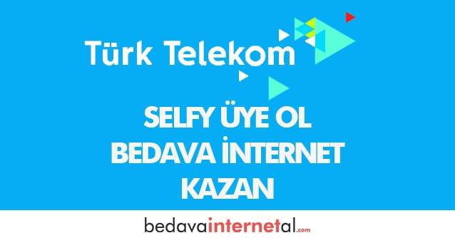 Türk Telekom Selfy Üye Ol Bedava internet