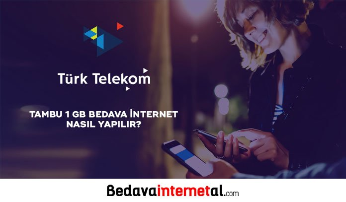 Türk Telekom Tambu 1 GB Bedava internet
