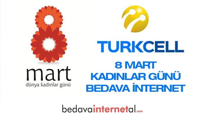 Turkcell 8 Mart Bedava internet