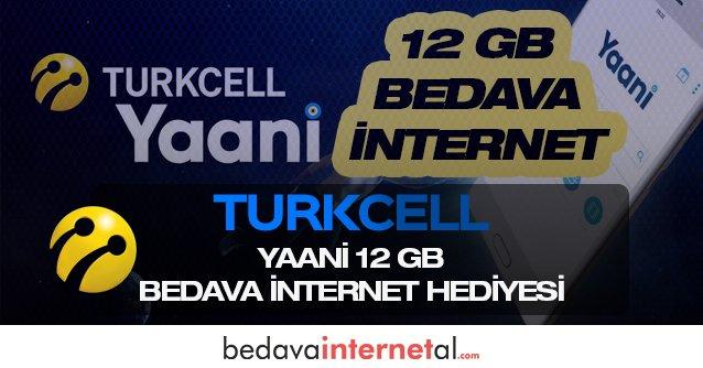Turkcell Yaani 12 GB Bedava internet